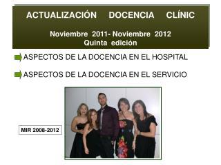 ACTUALIZACIÓN     DOCENCIA     CLÍNIC Noviembre  2011- Noviembre  2012 Quinta  edición