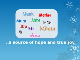 ..a source of hope and true joy