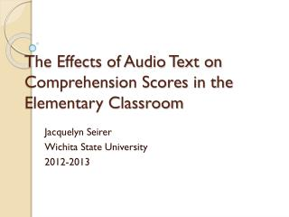 The Effects of Audio Text on Comprehension Scores in the Elementary Classroom