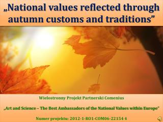 """ National values reflected through autumn customs and traditions"""