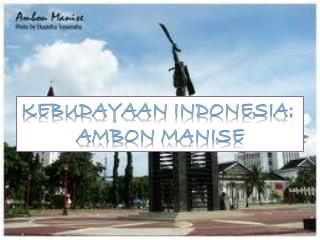 Kebudayaan  INDONESIA:  ambon manise