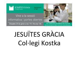 JESUÏTES GRÀCIA Col·legi Kostka