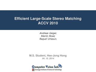Efficient Large-Scale Stereo Matching ACCV 2010