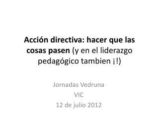 Acción  directiva:  hacer  que las  cosas pasen (y en el  liderazgo pedagógico tambien  ¡!)