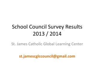 School Council Survey Results 2013 / 2014