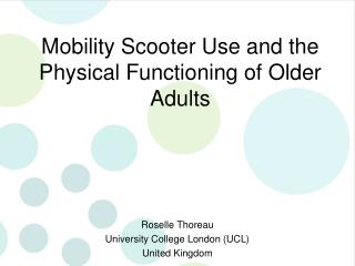 Mobility Scooter Use and the Physical Functioning of Older Adults