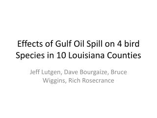 Effects of Gulf Oil Spill on 4 bird Species in 10 Louisiana Counties