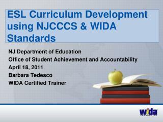ESL Curriculum Development using NJCCCS & WIDA Standards