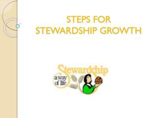 STEPS FOR  STEWARDSHIP GROWTH