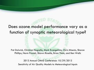 Does ozone model performance vary as a function of synoptic meteorological type?