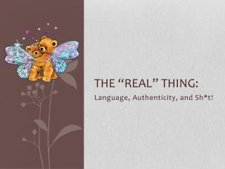 "The  ""Real"" Thing:"