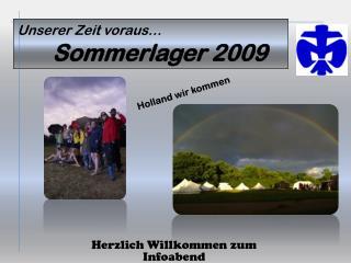 Unserer Zeit voraus� Sommerlager 2009
