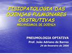 FISIOPATOLOGIA DAS DOEN AS PULMONARES OBSTRUTIVAS MECANISMOS DE DOEN A