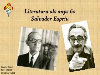Literatura als anys 60 Salvador Espriu
