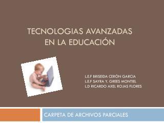 TECNOLOGIAS AVANZADAS EN LA EDUCACIÓN