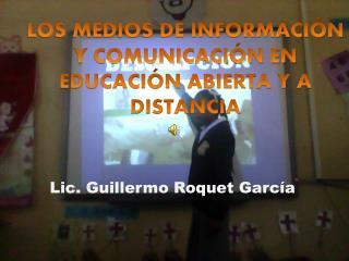 LOS MEDIOS DE INFORMACIÓN Y COMUNICACIÓN EN EDUCACIÓN ABIERTA Y A DISTANCIA