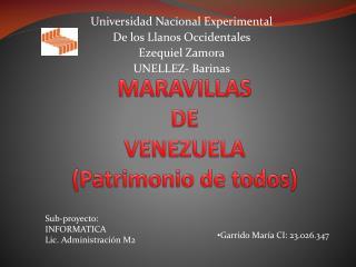 MARAVILLAS DE VENEZUELA (Patrimonio de todos)