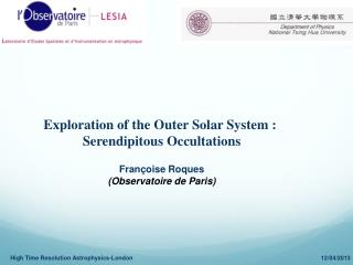 Exploration of the  Outer Solar  System :  Serendipitous  Occultations Françoise Roques
