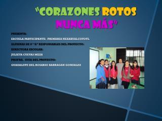 """""""CORAZONES  ROTOS  NUNCA MÁS"""""""