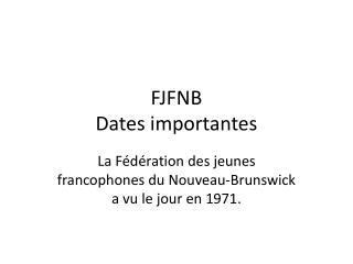 FJFNB Dates importantes
