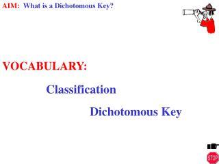 VOCABULARY: Classification Dichotomous Key