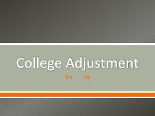 College Adjustment