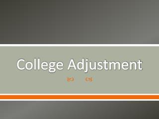 College Adjustment
