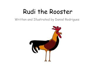 Rudi the Rooster