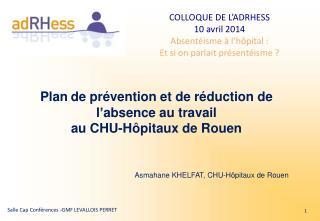 Plan de pr�vention et de r�duction de l�absence au travail  au CHU-H�pitaux de Rouen