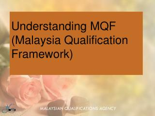 Understanding MQF Malaysia Qualification Framework