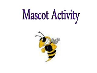 Mascot Activity