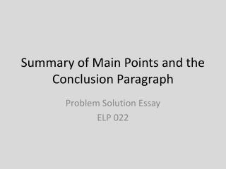 Summary of Main Points and the  C onclusion Paragraph