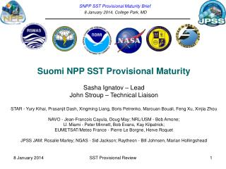 SNPP SST Provisional Maturity Brief  8 January 2014, College Park, MD