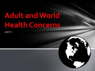 Adult and World Health Concerns