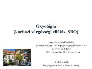 Oxyológia (kórházi sürgősségi ellátás, SBO)