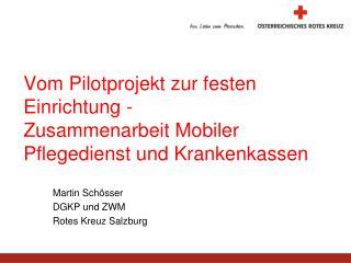 Vom Pilotprojekt zur festen Einrichtung - Zusammenarbeit Mobiler Pflegedienst und Krankenkassen