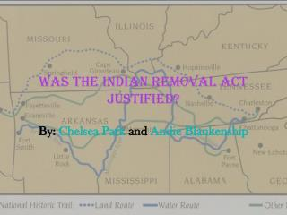 Was the Indian Removal Act  justified ?