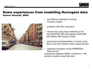 Some experiences from modelling  Hornsgata  data Gunnar Omstedt, SMHI