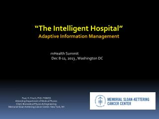 """The Intelligent Hospital"" Adaptive Information Management"