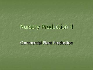 Nursery Production 4