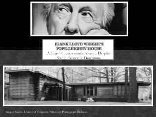 Frank Lloyd wright�s  pope- leighey  house