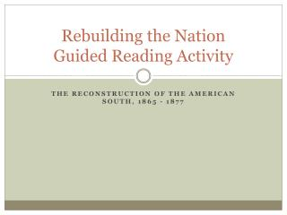 Rebuilding the Nation  Guided Reading Activity