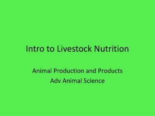 Intro to Livestock Nutrition