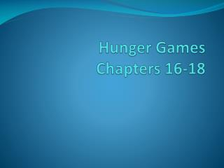 Hunger Games Chapters 16-18