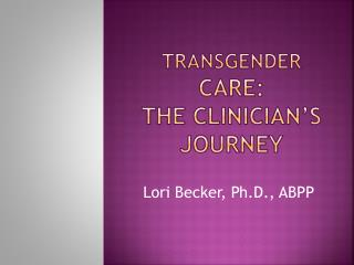 Transgender  Care: The Clinician's Journey