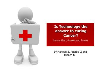Is Technology the answer to curing Cancer?
