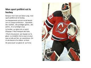 Mon sport préféré est le hockey