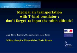 Medical air transportation  with T-bird ventilator :  don t forget  to input the cabin altitude