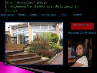 B elle maison avec 4 pièces Emplacement :Var, Bandol   près de Lacanau, en Gironde