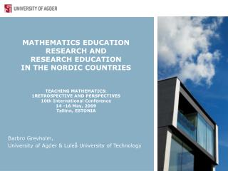 MATHEMATICS EDUCATION RESEARCH AND  RESEARCH EDUCATION  IN THE NORDIC COUNTRIES   TEACHING MATHEMATICS: 1RETROSPECTIVE A